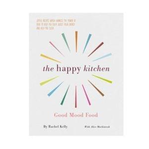 The Happy Kitchen - Good Mood Food by Rachel Kelly